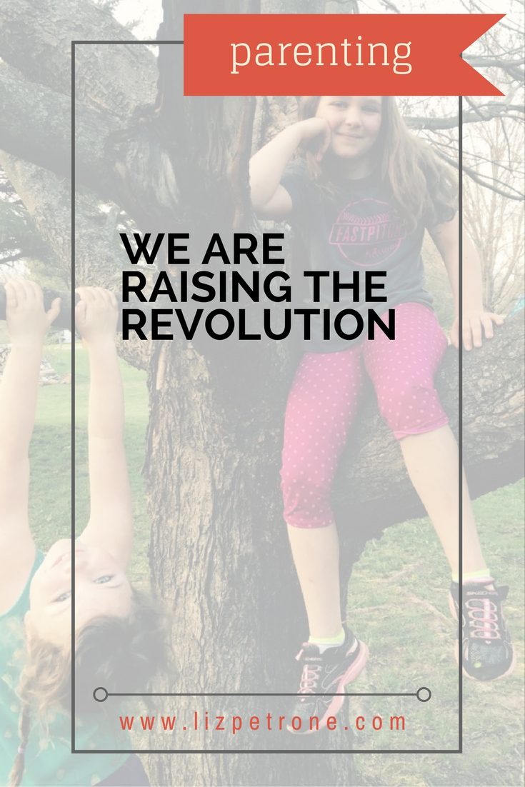 lizpetrone.com | We Are Raising the Revolution