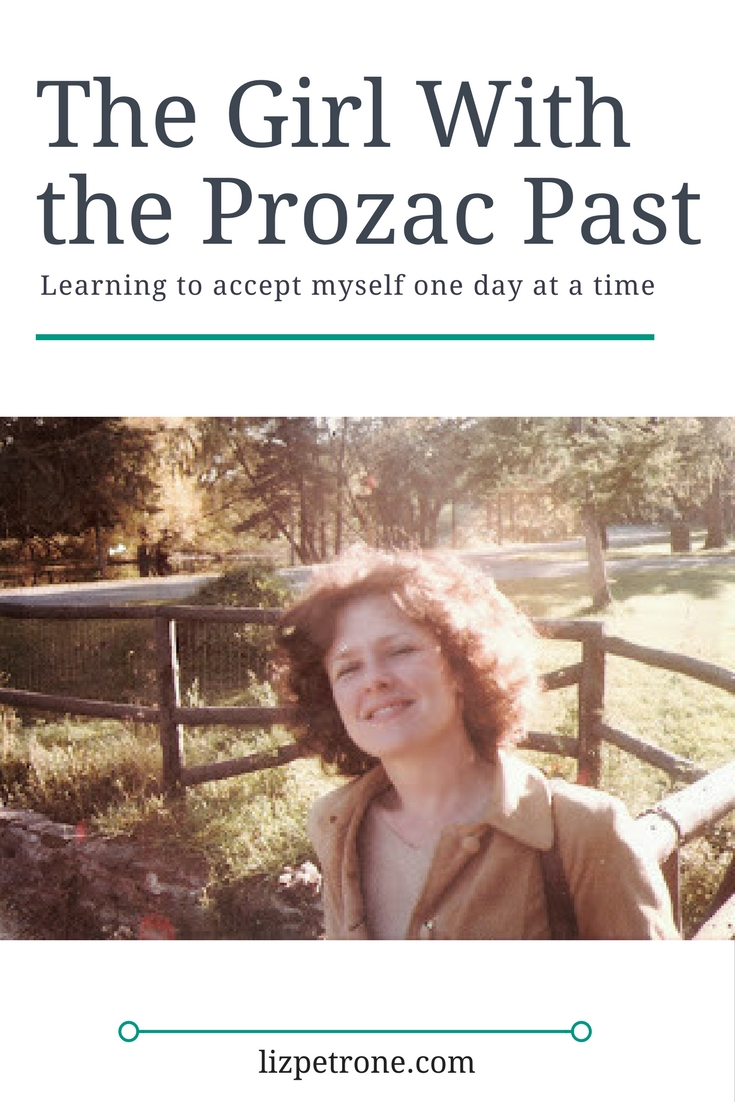 The Girl With the Prozac Past | lizpetrone.com