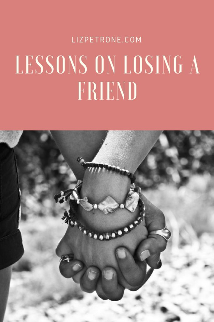 Lessons on Losing a Friend | lizpetrone.com